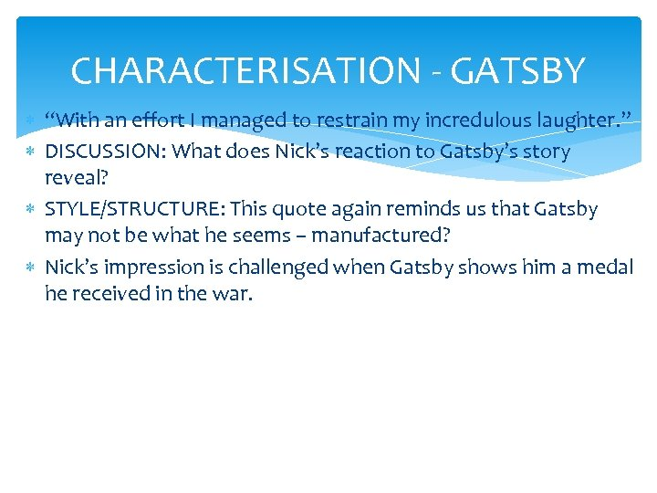 """CHARACTERISATION - GATSBY """"With an effort I managed to restrain my incredulous laughter. """""""