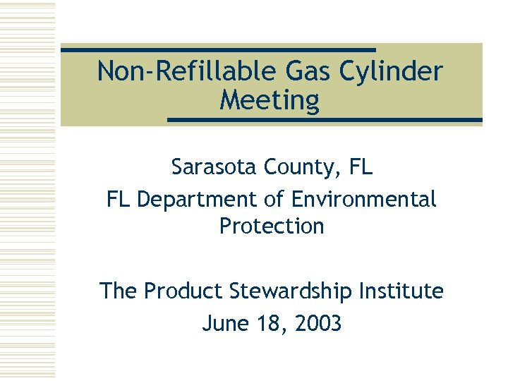 Non-Refillable Gas Cylinder Meeting Sarasota County, FL FL Department of Environmental Protection The Product