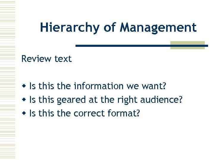 Hierarchy of Management Review text w Is this the information we want? w Is