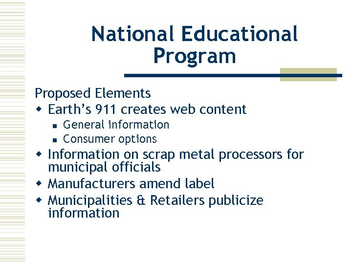 National Educational Program Proposed Elements w Earth's 911 creates web content n n General