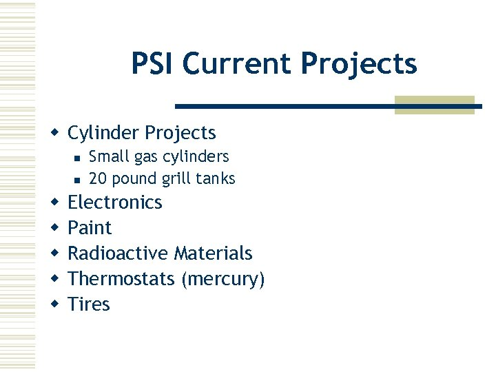 PSI Current Projects w Cylinder Projects n n w w w Small gas cylinders