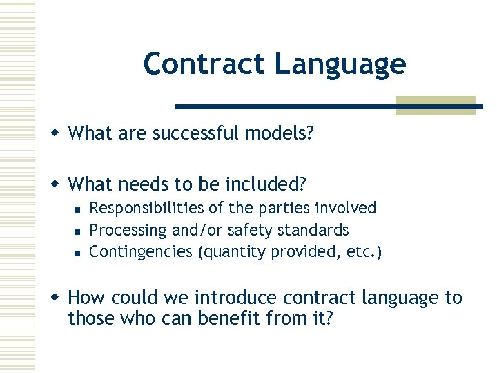 Contract Language w What are successful models? w What needs to be included? n