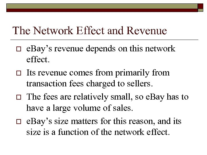 The Network Effect and Revenue o o e. Bay's revenue depends on this network