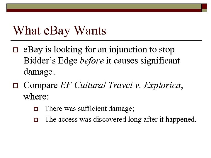 What e. Bay Wants o o e. Bay is looking for an injunction to
