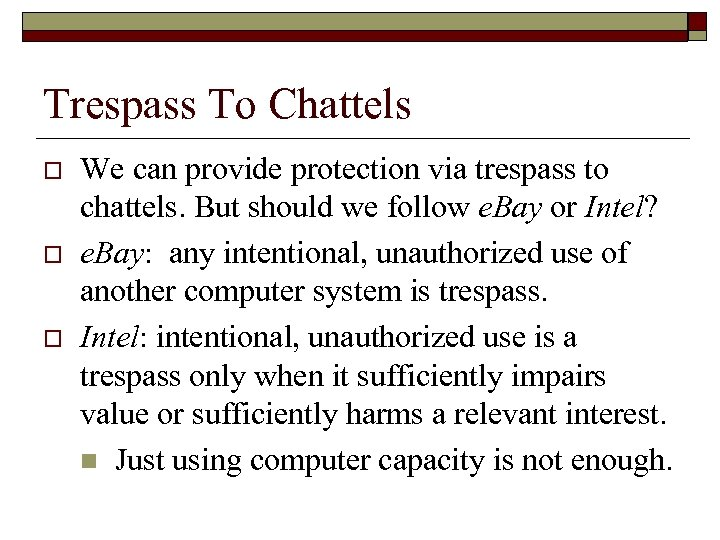 Trespass To Chattels o o o We can provide protection via trespass to chattels.