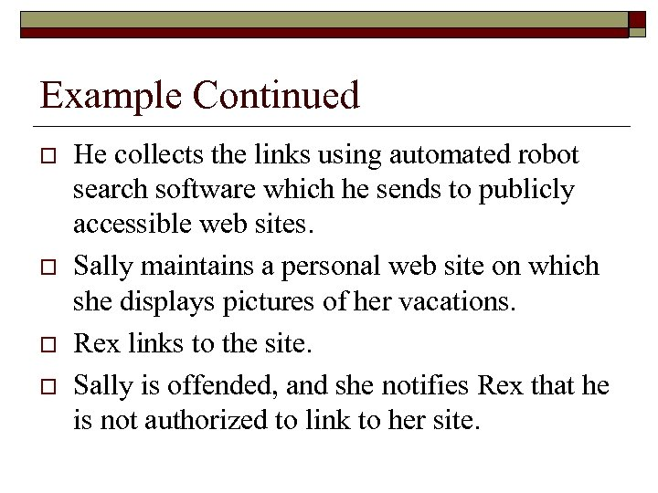 Example Continued o o He collects the links using automated robot search software which