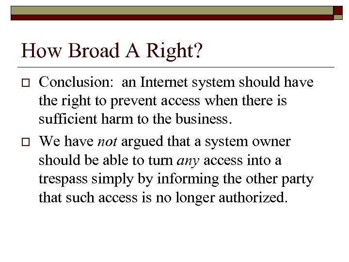 How Broad A Right? o o Conclusion: an Internet system should have the right