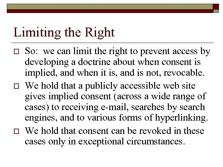 Limiting the Right o o o So: we can limit the right to prevent
