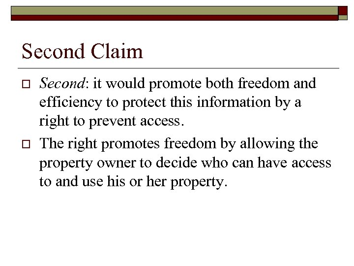 Second Claim o o Second: it would promote both freedom and efficiency to protect
