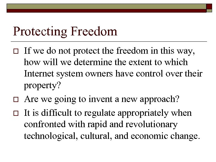 Protecting Freedom o o o If we do not protect the freedom in this