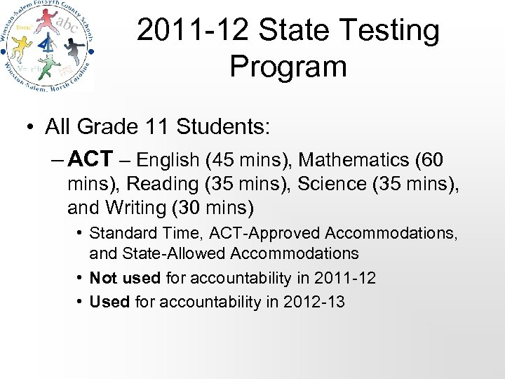 2011 -12 State Testing Program • All Grade 11 Students: – ACT – English