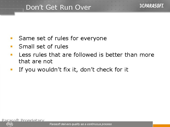 Don't Get Run Over § § Same set of rules for everyone Small set