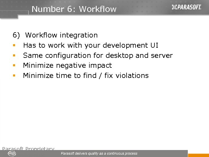 Number 6: Workflow 6) Workflow integration § Has to work with your development UI
