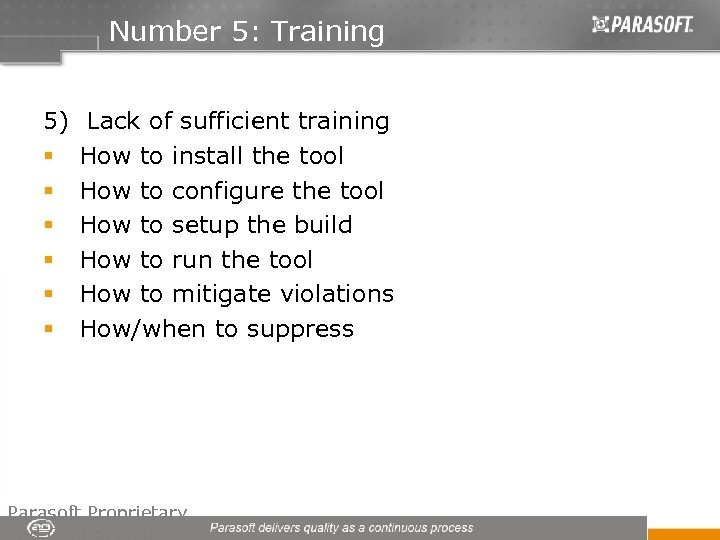 Number 5: Training 5) Lack of sufficient training § How to install the tool