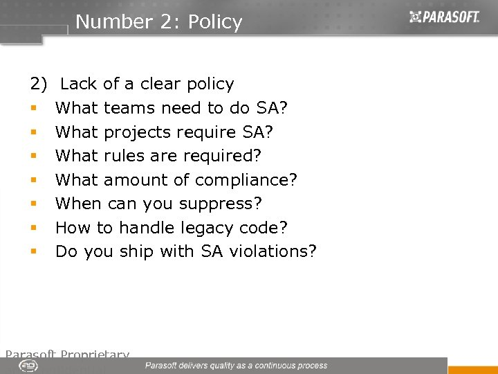 Number 2: Policy 2) Lack of a clear policy § What teams need to