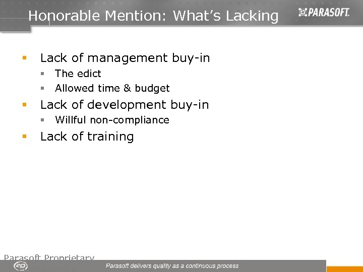 Honorable Mention: What's Lacking § Lack of management buy-in § § § Lack of