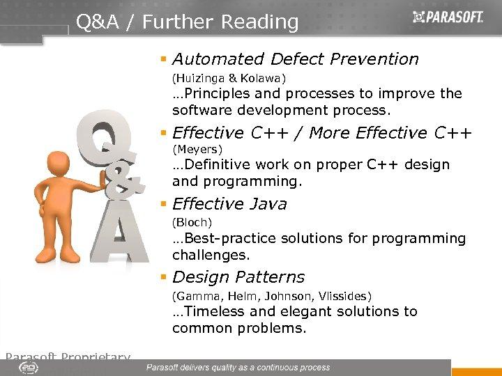 Q&A / Further Reading § Automated Defect Prevention (Huizinga & Kolawa) …Principles and processes
