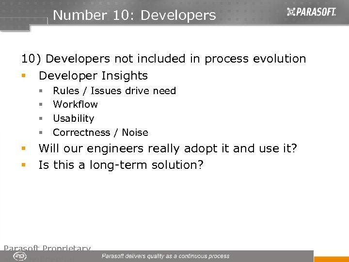 Number 10: Developers 10) Developers not included in process evolution § Developer Insights §
