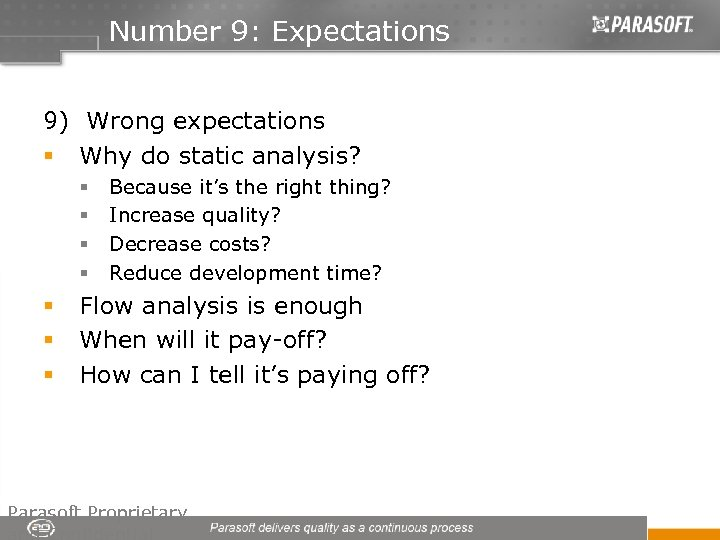 Number 9: Expectations 9) Wrong expectations § Why do static analysis? § § §