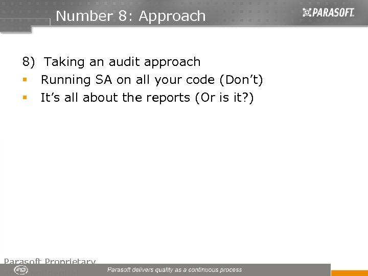 Number 8: Approach 8) Taking an audit approach § Running SA on all your