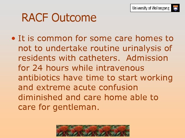 RACF Outcome • It is common for some care homes to not to undertake