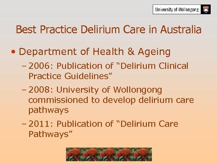 Best Practice Delirium Care in Australia • Department of Health & Ageing – 2006: