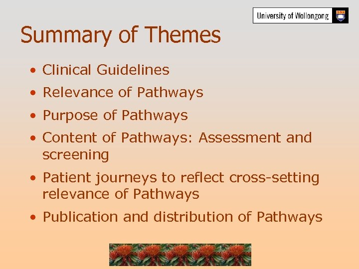 Summary of Themes • Clinical Guidelines • Relevance of Pathways • Purpose of Pathways