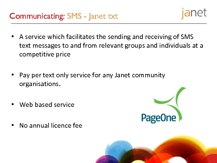 Communicating: SMS - Janet txt • A service which facilitates the sending and receiving