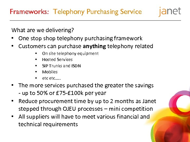 Frameworks: Telephony Purchasing Service What are we delivering? • One stop shop telephony purchasing