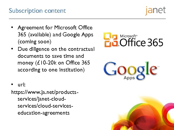 Subscription content • Agreement for Microsoft Office 365 (available) and Google Apps (coming soon)