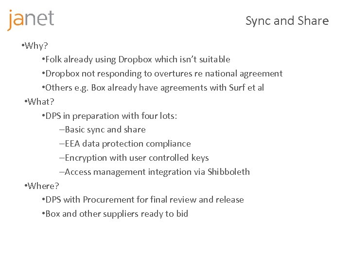 Sync and Share • Why? • Folk already using Dropbox which isn't suitable •