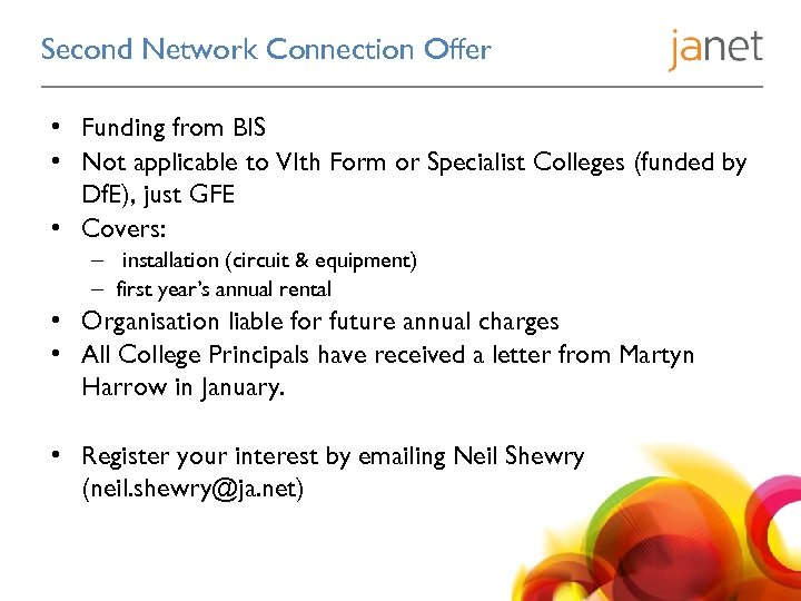 Second Network Connection Offer • Funding from BIS • Not applicable to VIth Form