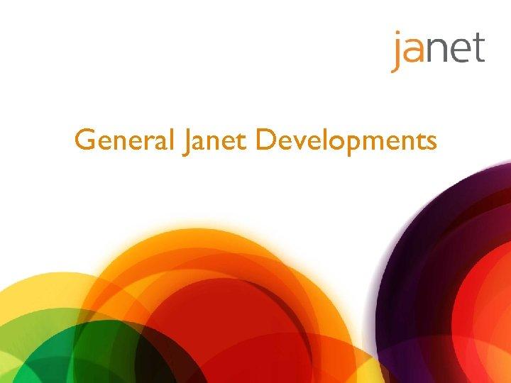 General Janet Developments