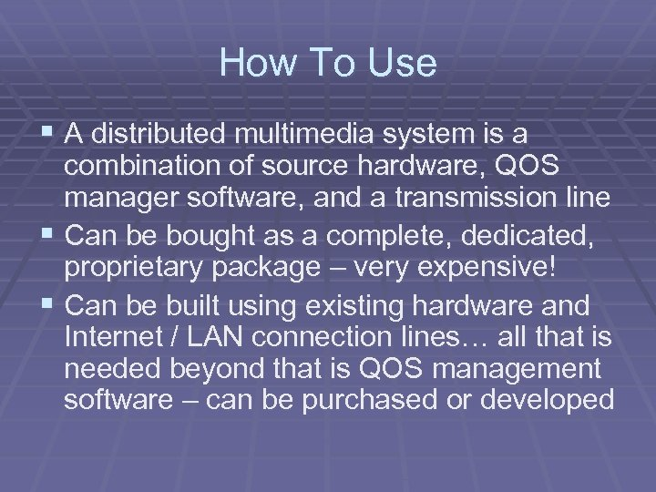 How To Use § A distributed multimedia system is a combination of source hardware,