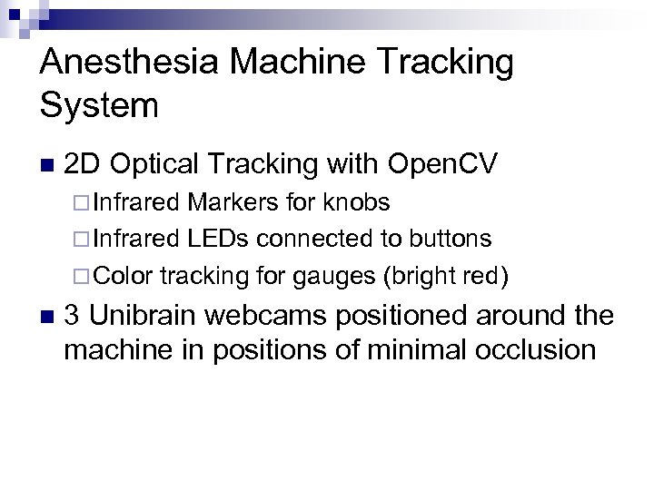 Anesthesia Machine Tracking System n 2 D Optical Tracking with Open. CV ¨ Infrared