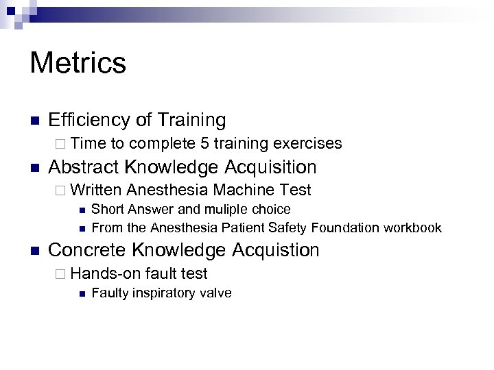 Metrics n Efficiency of Training ¨ Time n to complete 5 training exercises Abstract