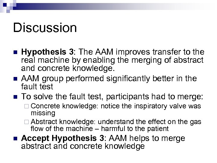Discussion n Hypothesis 3: The AAM improves transfer to the real machine by enabling