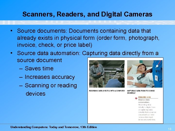 Scanners, Readers, and Digital Cameras • Source documents: Documents containing data that already exists