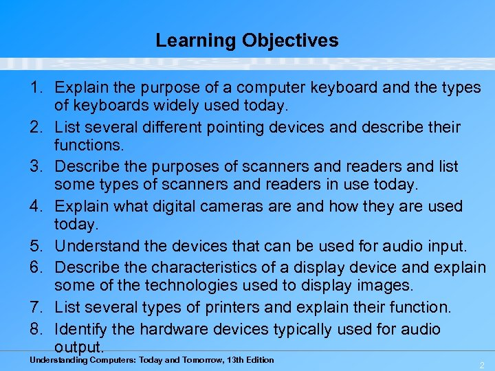 Learning Objectives 1. Explain the purpose of a computer keyboard and the types of