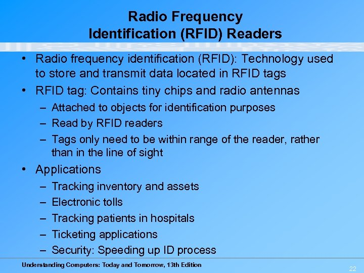 Radio Frequency Identification (RFID) Readers • Radio frequency identification (RFID): Technology used to store