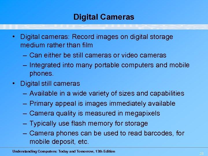 Digital Cameras • Digital cameras: Record images on digital storage medium rather than film