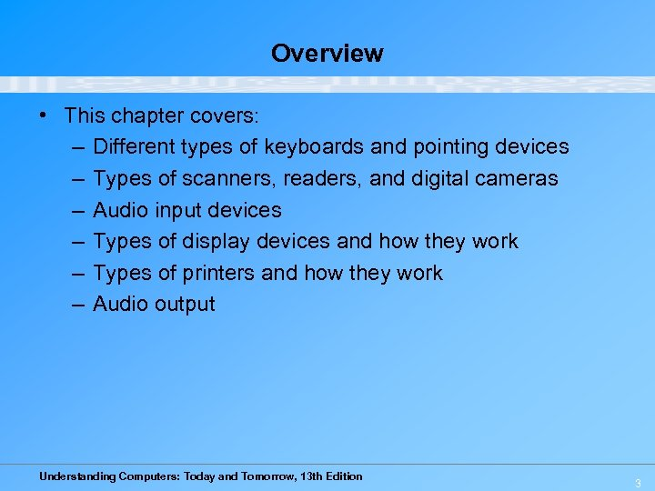 Overview • This chapter covers: – Different types of keyboards and pointing devices –