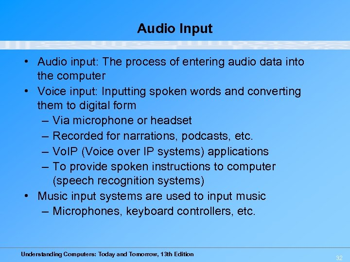 Audio Input • Audio input: The process of entering audio data into the computer