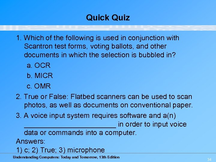 Quick Quiz 1. Which of the following is used in conjunction with Scantron test