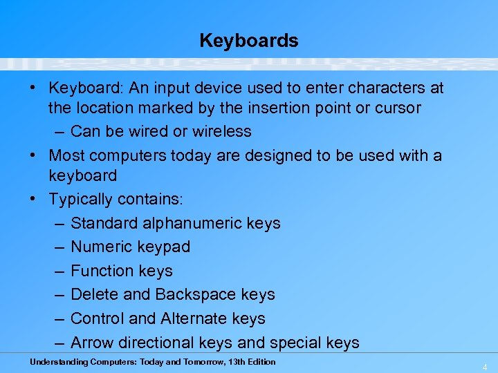Keyboards • Keyboard: An input device used to enter characters at the location marked