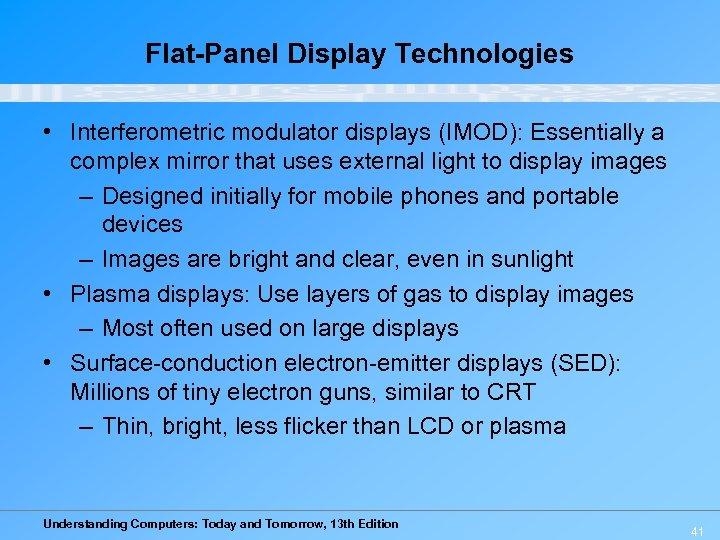 Flat-Panel Display Technologies • Interferometric modulator displays (IMOD): Essentially a complex mirror that uses