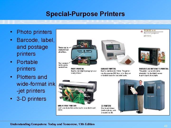 Special-Purpose Printers • Photo printers • Barcode, label, and postage printers • Portable printers