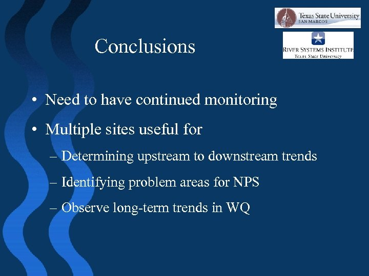Conclusions • Need to have continued monitoring • Multiple sites useful for – Determining