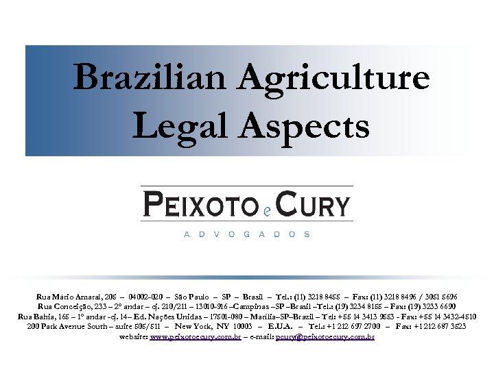 Brazilian Agriculture Legal Aspects Rua Mário Amaral, 205 – 04002 -020 – São Paulo