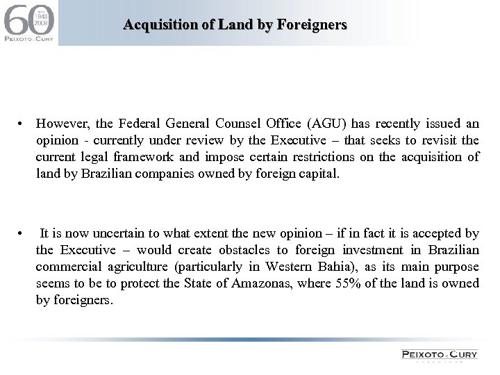 Acquisition of Land by Foreigners • However, the Federal General Counsel Office (AGU) has